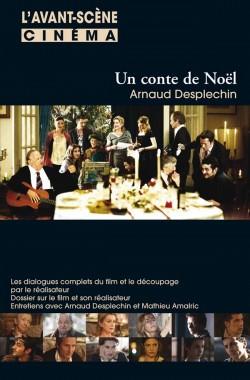 Un conte de Noël Arnaud Desplechin - Avant-Scène Cinéma 572