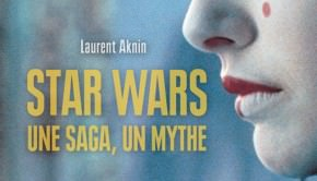 star-wars-une-saga-un-mythe-laurent-aknin-critique-livre-octobre-2015-avant-scene-cinema-626