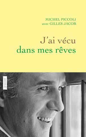 Michel Piccoli, j'ai vécu dans mes rêves