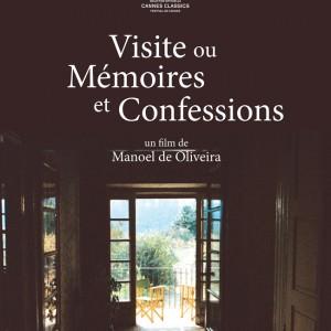 Manoel de Oliveira - La visite ou Mémoires et confessions Affiche