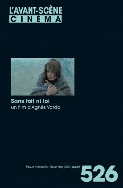 Couverture Numéro 526 Avant-Scène Cinéma autour de Sans toit ni loi d'Agnès Varda