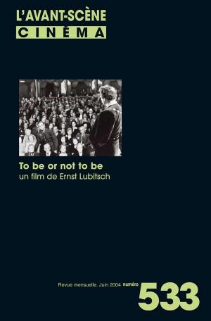 Couverture du numéro 533 de l'Avant-Scène Cinéma autour de To be or not to be d'Ernst Lubistch