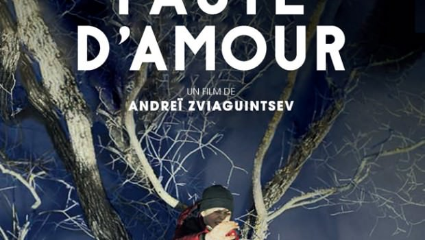 Affiche du film d'Andreï Zviaguintsev, Faute d'amour