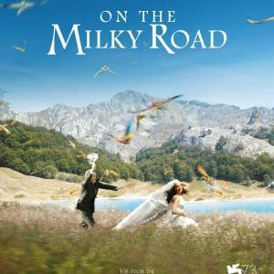 Affiche de On the milky road d'Emir Kusturica