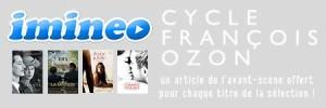Bloc partenariat Iminéo et Avant-Scène Cinéma - Cycle François Ozon