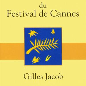 Dictionnaire amoureux du Festival de Cannes de Gilles Jacob