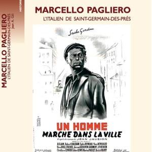 Marcello Pagliero, l'Italien de Saint-Germain-des-Prés de Jean A. Gili