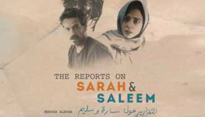 The reports on Sarah and Saleem de Muayad Alayan
