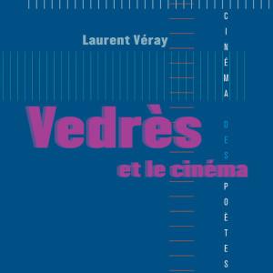 Vendrès et le cinéma de Laurent Véray, Nouvelles éditions Place